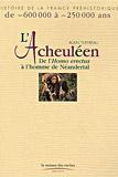 L'acheuléen d'Homo erectus à l'homme de néandertal