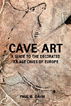 Cave art, a guide to the decorated Ice Age caves of Europe