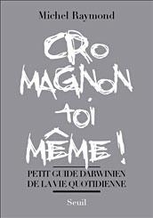 Cro Magnon toi même !