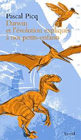 Darwin et l'évolution expliqués à nos petits-enfants - Pascal Picq