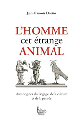L'homme cet etrange animal