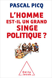 Pascal Picq, l'homme est-il un grand singe politique ?