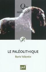 Le Paléolithique - Que sais-je - PUF