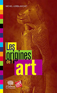 Les origines de l'art - Michel Lorblanchet