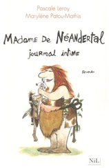 Madame de Néandertal, Journal intime