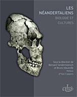 Les néandertaliens, biologies et cultures