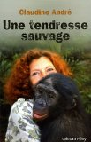 Tendresse Sauvage - Claudine André